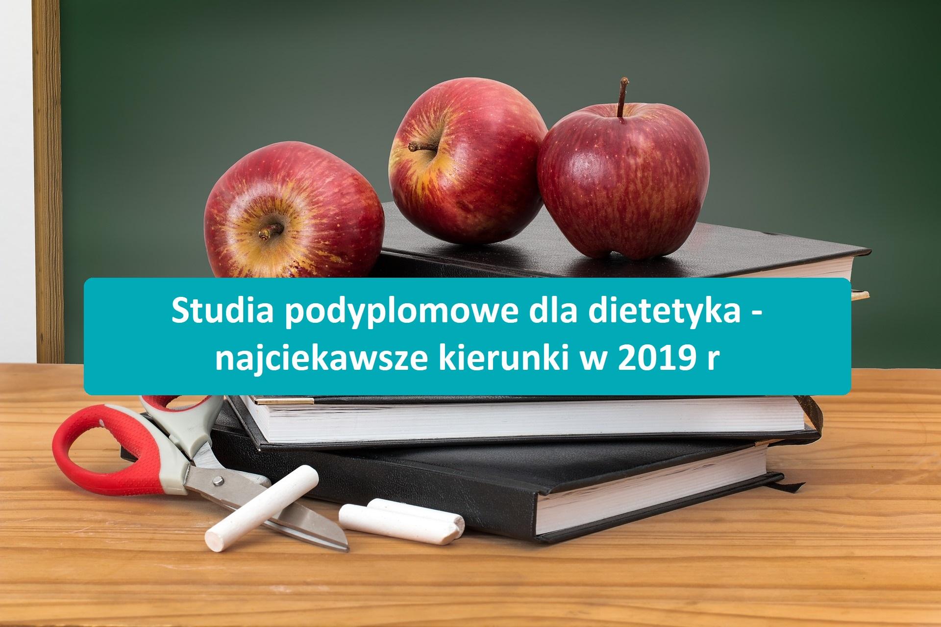 Studia podyplomowe dla dietetyka – najciekawsze kierunki w 2019 r.