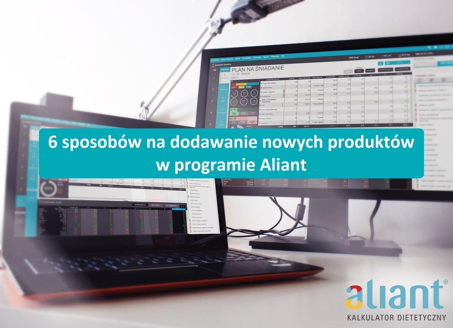 6 sposobów na dodawanie nowych produktów w programie Aliant